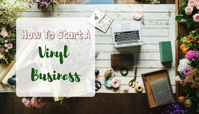 How To Start A Vinyl Decals Business Beginner S Guide