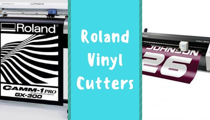 The Roland Vinyl Cutter Guide